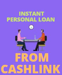 How to get Instant personal loan from CashLink