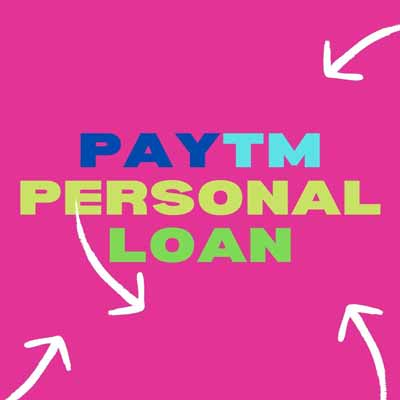 How to Get Paytm Personal Loan